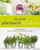 Ma petite pharmacie du balcon (French…