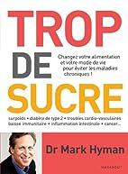 TROP DE SUCRE by Dr . Mark Hyman