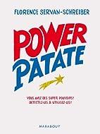 Power Patate. Vous avez des super pouvoirs !…
