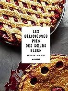 Les délicieuses pies des Sœurs Elsen by…