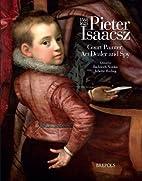Pieter Isaacsz (1568-1625) : court painter,…