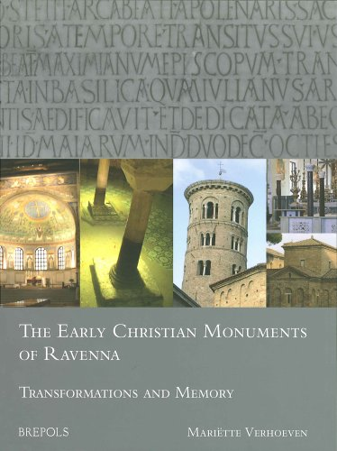 the-early-christian-monuments-of-ravenna-transformations-and-memory-architectural-crossroads-studies-in-the-history-of-architecture