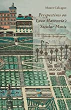 Perspectives on Luca Marenzio's Secular…