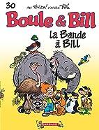 Boule & Bill 30 : La bande à Bill by Jean…