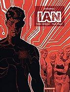IAN - Intégrale complète - tome 1 - IAN -…