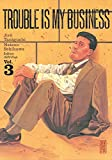Acheter Trouble is my Business volume 3 sur Amazon