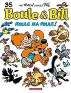 Boule & Bill, tome 35 : Roule ma poule ! by…
