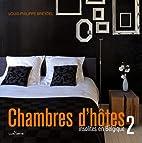 Chambres d'hôtes insolites en Belgique by…