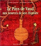 Le pays de Vaud aux sources de son histoire:…