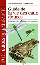 Guide de la vie des eaux douces by Malcolm…