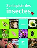 Nick Baker: Sur la piste des insectes (French Edition)