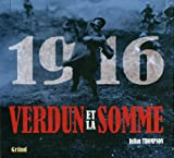 Julian Thompson: 1916 Verdun et la somme (French Edition)