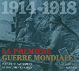 SHEFFIELD,GARY: La première Guerre mondiale: 1914-1918