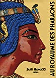Zahi Hawass: Au royaume des pharaons (French Edition)