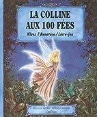 La Colline aux 100 Fées (livre-jeu) by…