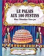 Le palais aux 100 festins by Annie Pietri