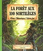 La Forêt aux 100 sortilèges by Jean-Luc…