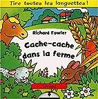 Cache-cache dans la ferme by Richard Fowler