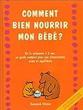 Olivier, Suzannah: Comment bien nourrir mon bébé ? (French Edition)