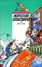 Inspecteur Catastrophe by Gilles Fresse