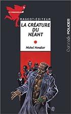 La créature du néant by Michel Honaker