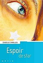 Espoir de star by ISABELLE CHAILLOU