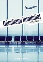 Décollage immédiat by Fabien Clavel