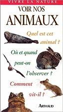 Voir nos animaux by John A. Burton