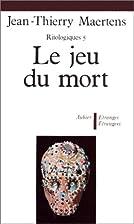 Ritologiques, tome 5 : Le Jeu du mort by…