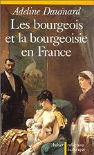 Les bourgeois et la bourgeoisie en France…