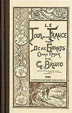 Le Tour de la France par deux enfants by G.…