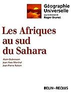 Les Afriques au sud du Sahara by Alain…