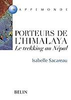Porteurs de l'Himalaya. Le trekking au…