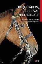 L'Équitation, le cheval et l'ethologie by…