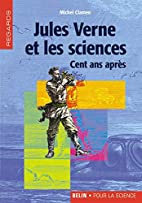 Jules Verne et les sciences. Cent ans après…