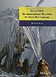 Michel Blay: La science du mouvement des eaux. De Torricelli a Lagrange.