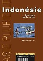 Indonésie : Les voies de la survie by…