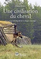 Une civilisation du cheval: les usages de…