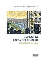 Rwanda - L'idéologie hamitique et le…