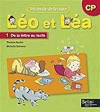 Léo et Léa : Méthode de lecture CP, 1 De…