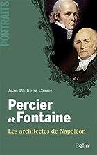 Percier et Fontaine - Les architectes de…