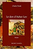 Potok, Chaïm: Le don d'Asher Lev (French Edition)