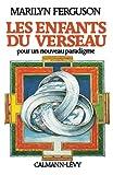 Ferguson, Marilyn: Les Enfants de Verseau. Pour un nouveau paradigme (French Edition)