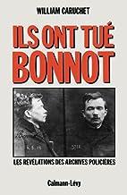 Ils ont tué Bonnot by William Caruchet