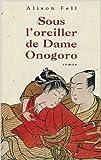 Alison Fell: sous l'oreiller de dame onogoro
