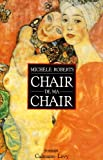 Roberts, Michèle: Chair de ma chair (French Edition)
