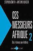 Ces messieurs Afrique 2: Des réseaux…