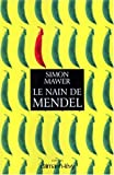 Simon Mawer: Le nain de mendel (French Edition)