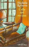 Michele Roberts: Celle qui revient (French Edition)