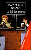 Mary Willis Walker: La loi des morts (French Edition)
